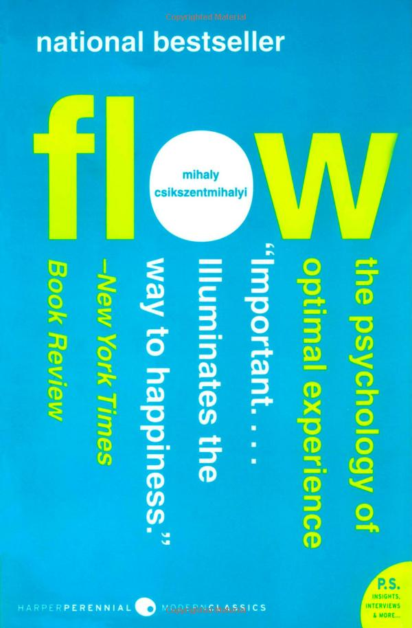 Flow, The Psychology of Optimal Experience